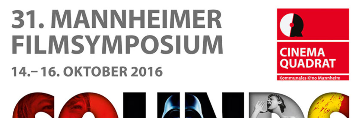 31. Mannheimer Filmsymposium - Sounds of Cinema
